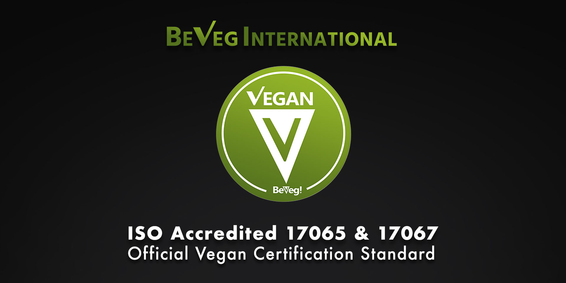 Vegan Certification Firm — BeVeg — Revolutionizes Vegan Labeling Globally with ISO Accreditation.